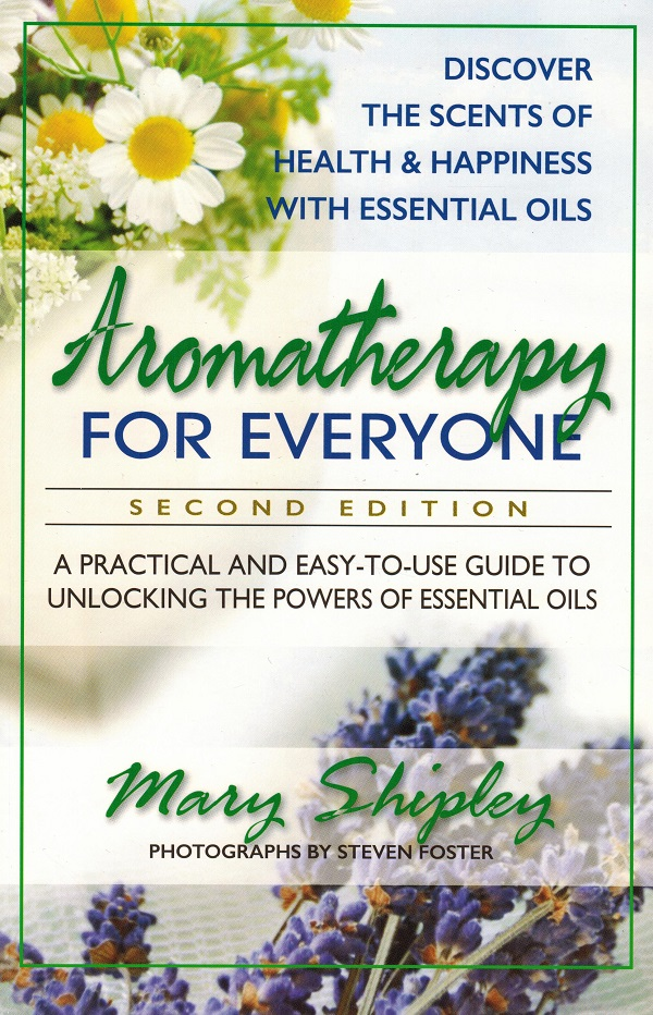 Aromatherapy for Everyone Second Edition